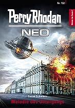 Perry Rhodan Neo 132: Melodie Des Untergangs: Staffel: Meister Der Sonne 2 Von 10 (german Edition)