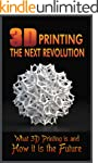 3D Printing the Next Revolution:  Wha...