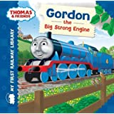 Thomas & Friends: Gordon the Big Strong Engine (My First Railway Library)