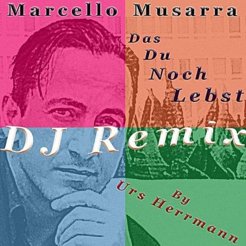 das du noch lebst dj remix by urs herrmann marcello musarra mp3 downloads. Black Bedroom Furniture Sets. Home Design Ideas