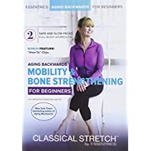 Classical Stretch - Age Reversing Workouts for Beginners: Mobility & Bone Strengthening