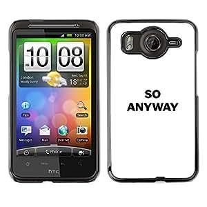 Cubierta de la caja de protección la piel dura para el HTC DESIRE HD / G10 - black white witty deep message