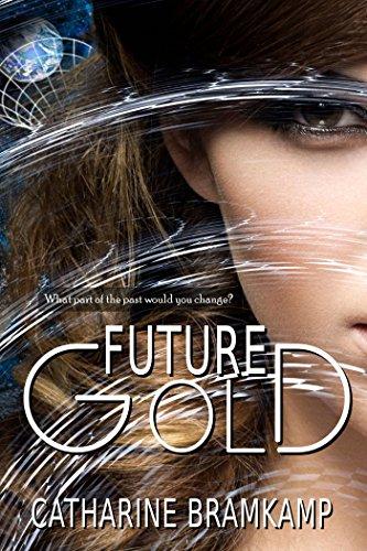 Future Gold (The Future Girls Book 2) by [Bramkamp, Catharine]