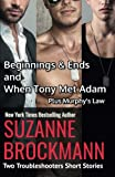 Beginnings and Ends & When Tony Met Adam with Murphy's Law (annotated reissues originally published in 2012, 2011, 2001): Two Troubleshooters Short ... Shorts and Novellas) (Volume 1)