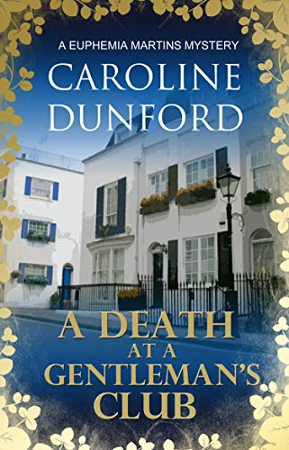 Death at a Gentleman's Club: A witty historical fiction murder mystery (Euphemia Martins Mysteries Book 12) (English Edition)