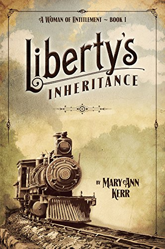 Liberty's Inheritance (A Woman of Entitlement Book 1) by [Kerr, Mary Ann]