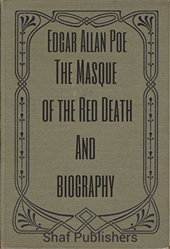 The Masque of the Red Death (With Biography of Edgar Allan Poe) (Read The Masque Of The Red Death)
