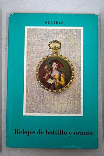 Relojes de bolsillo y ornato (Spanish) Hardcover – 1964