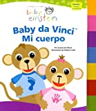 img - for Baby Einstein: Baby da Vinci, mi cuerpo: Baby Einstein: Baby da Vinci, My Body (Baby Einstein Series) (Spanish Edition) book / textbook / text book