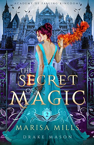 The Secret of Magic: Rebels & Spies: An Epic Fantasy Adventure (Academy of Falling Kingdoms Book 2)