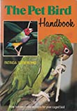 The Pet Bird Handbook, Patricia Sutherland, 0668052821