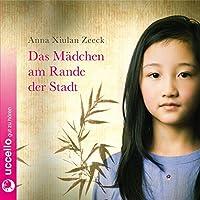 Das Mädchen am Rande der Stadt: Hörbuch | erzählt von Ulrike Kriener