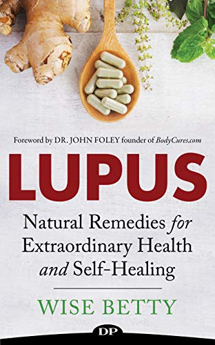 Lupus: Natural Remedies for Extraordinary Health and Self-Healing by [Sori-Cammann, Shaydie]