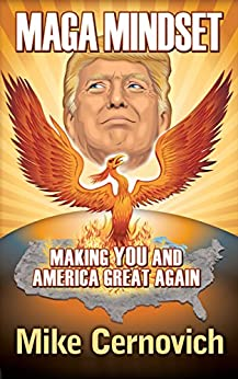 MAGA Mindset: Making YOU and America Great Again by [Cernovich, Mike]