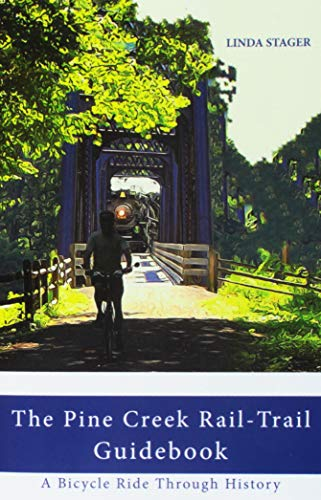 THE PINE CREEK RAIL-TRAIL GUIDEBOOK: A Bicycle Ride Through History ()