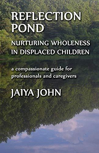 Reflection Pond: Nurturing Wholeness in Displaced Children