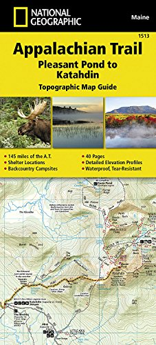 Appalachian Trail, Pleasant Pond to Katahdin [Maine] (National Geographic Topographic Map Guide)