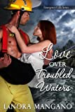 Love Over Troubled Waters (Emergency Calls Series Book 1)
