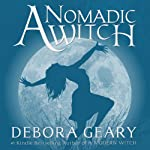 A Nomadic Witch: A Modern Witch Series, Book 4   Debora Geary