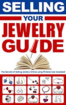 SELLING YOUR JEWELRY GUIDE-USING PINTEREST: Selling Jewelry Online by [Gai, Yariv]