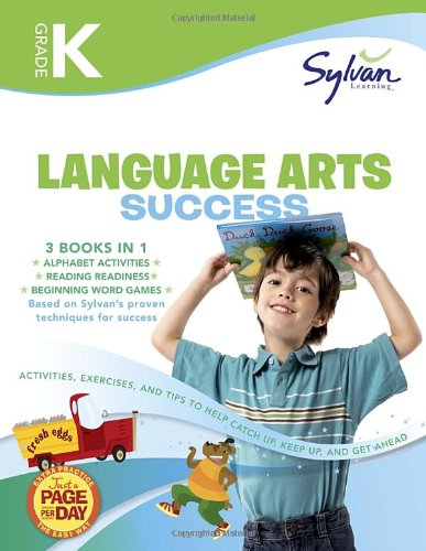Kindergarten Language Arts Success: Activities, Exercises, And Tips To Help Catch Up, Keep Up, And Get Ahead (Sylvan Language Arts Super Workbooks)