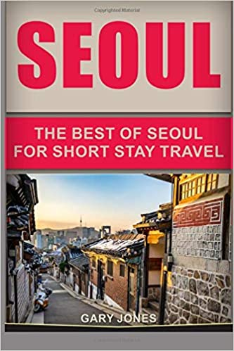 957d6a2c Seoul Travel Guide: The Best Of Seoul For Short Stay Travel ...
