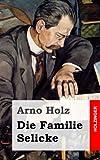 Die Familie Selicke, Arno Holz, 1482580284