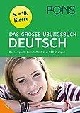 PONS Das Große Übungsbuch Deutsch 5.-10. Klasse: Der komplette Lernstoff