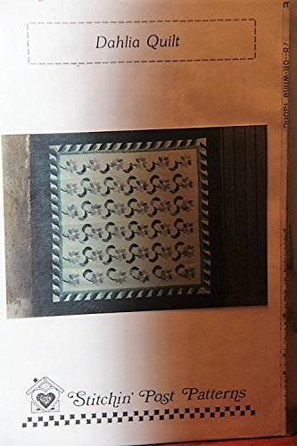 Stitchin' Post Patterns - Dahlia Quilt ()