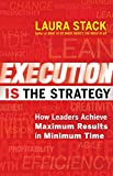 img - for Execution IS the Strategy: How Leaders Achieve Maximum Results in Minimum Time book / textbook / text book