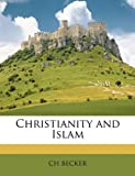Christianity and Islam, Ch Becker and Ch. Becker, 1146783523