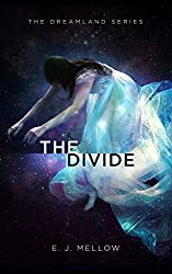 The Divide (The Dreamland Series Book 2)