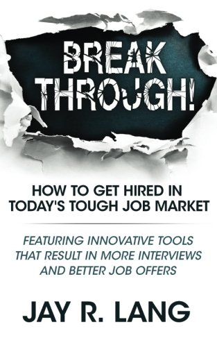 breakthrough-how-to-get-hired-in-today-s-tough-job-market