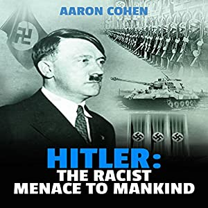 Hitler: The Racist Menace to Mankind Audiobook