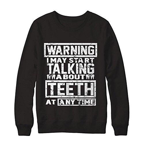 Teely Shop Men's s Warning I May Start Talking About Teeth At Any Time Gildan - Pullover Sweatshirt / Black / (Halloween Teachers Meme)