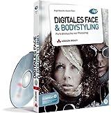 Digitales Face & Bodystyling: Porträtretusche mit Photoshop