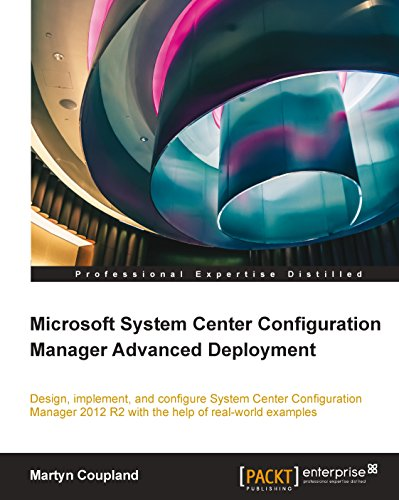 Microsoft System Center Configuration Manager Advanced Deployment Doc