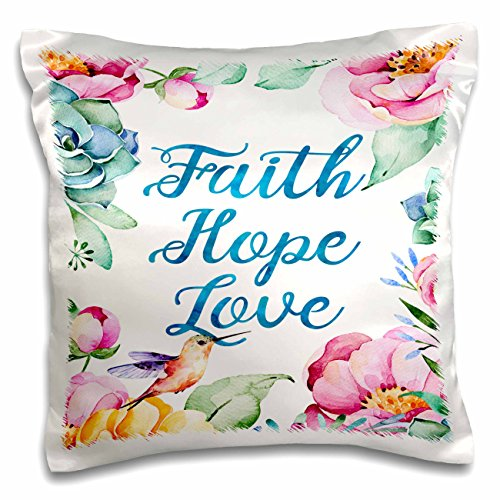 3dRose Anne Marie Baugh - Quotes - Faith, Hope, Love Surrounded By Pretty Pastel Watercolor Flowers - 16x16 inch Pillow Case (pc_252933_1)