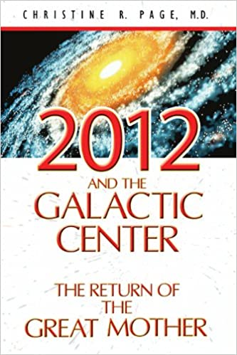 2012 And The Galactic Center The Return Of The Great Mother