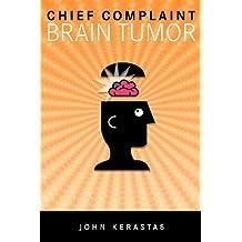 Chief Complaint: Brain Tumor