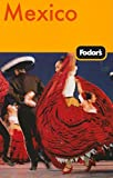 Fodor s Mexico, 26th Edition (Travel Guide)