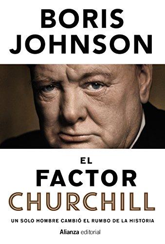 Descargar Libro El Factor Churchill. Un Solo Hombre Cambió El Rumbo De La Historia ) Boris Johnson