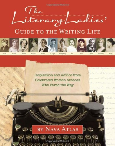 Download The Literary Ladies' Guide to the Writing Life: Inspiration and Advice from Celebrated Women Authors Who Paved the Way pdf