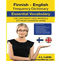 Finnish English Frequency Dictionary - Essential Vocabulary: 2500 Most Used Words & 597 Most Common Verbs