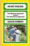 The Medical Approach Versus the Nutritional Approach to Heart Disease, Salem Kirban, 0912582472