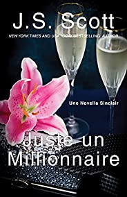 Juste un millionnaire : Une novella Sinclair (French Edition)