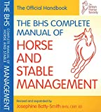 The Bhs Complete Manual of Horse & Stable Management (British Horse Society)