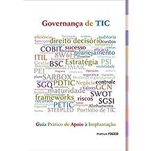 Governança de TIC - Guia Prático de Apoio à Implantação (Portuguese Edition)