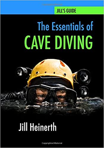 The essentials of cave diving jill heinerths guide to cave diving the essentials of cave diving jill heinerths guide to cave diving jill heinerth 9780979878947 amazon books fandeluxe Gallery
