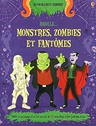 Habille... : Les monstres, les fantômes et les zombies